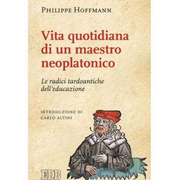 Vita quotidiana di un maestro neoplatonico
