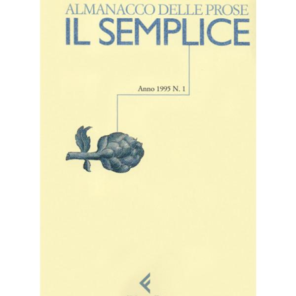 Il semplice. Almanacco delle prose n. 1
