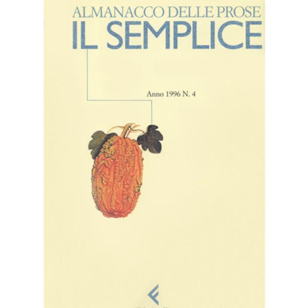 Il semplice. Almanacco delle prose n. 4